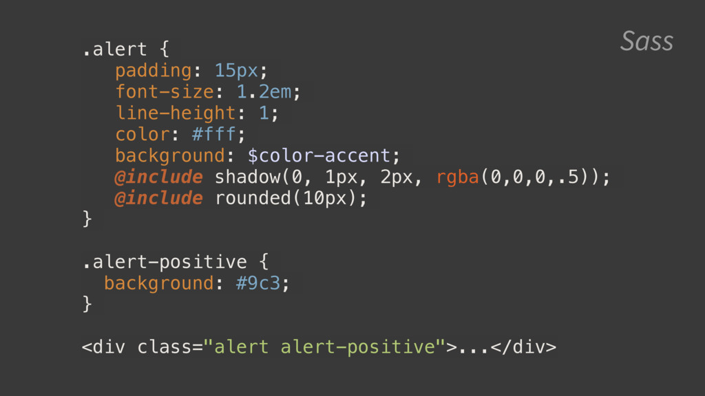 Sass .alert { padding: 15px; font-size: 1.2em; ...