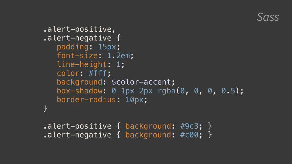 Sass .alert-positive, .alert-negative { padding...