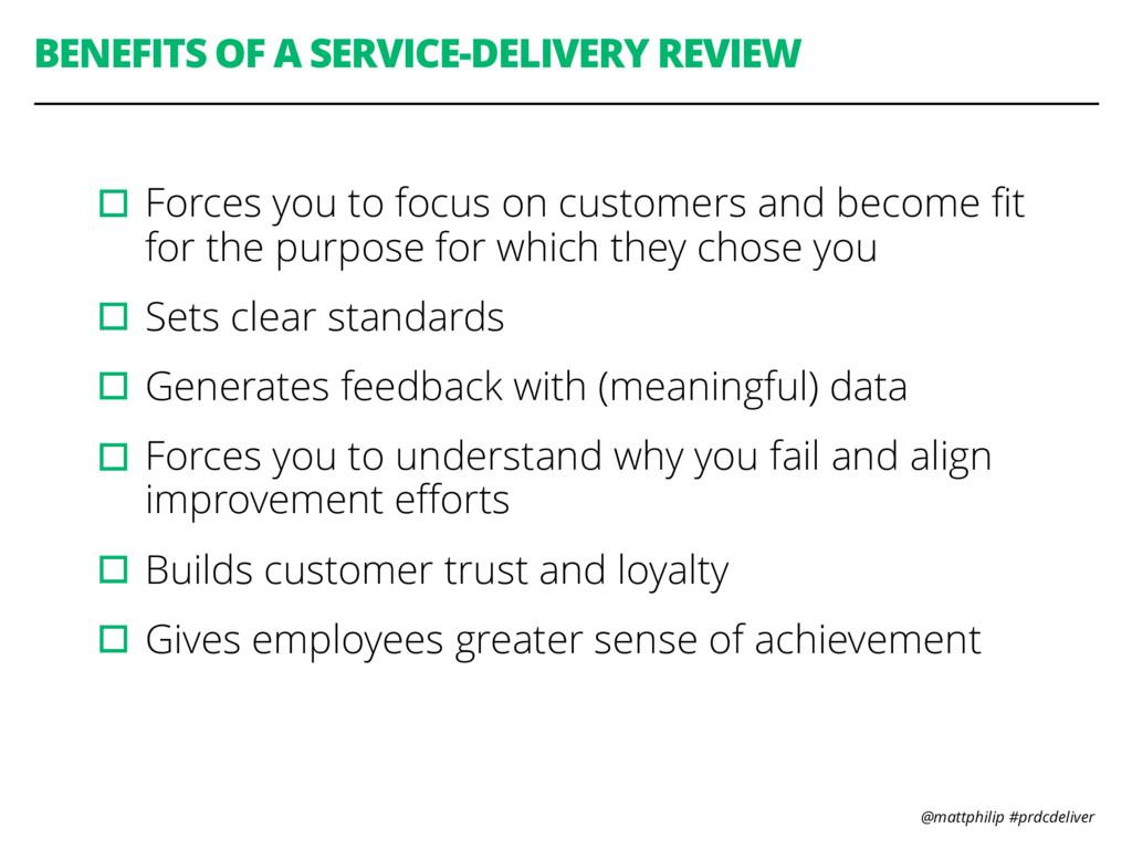 @mattphilip #prdcdeliver BENEFITS OF A SERVICE-...