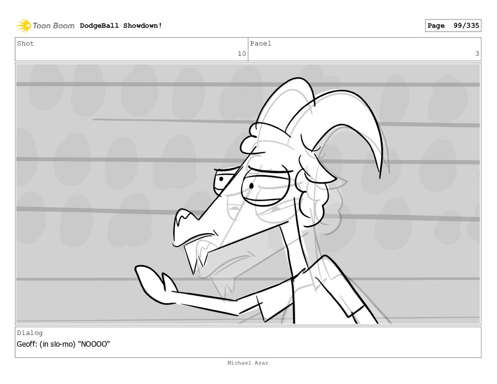 "Shot 10 Panel 3 Dialog Geoff: (in slo-mo) ""NOOO..."