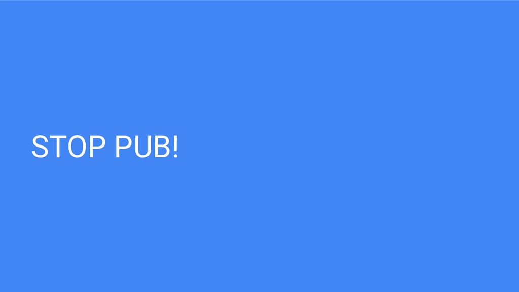 STOP PUB!