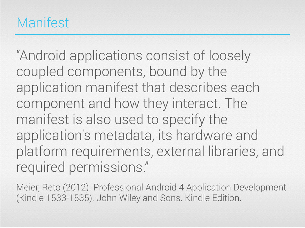 """Manifest """"Android applications consist of loose..."""