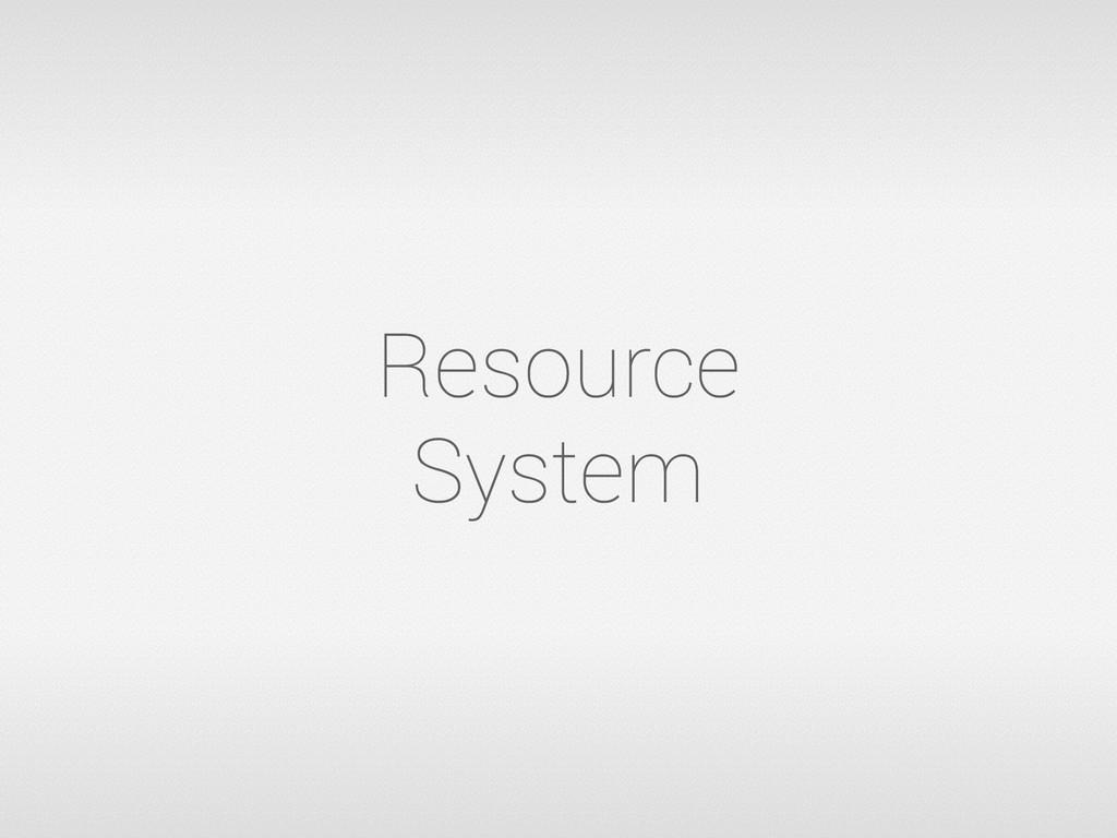 Resource System
