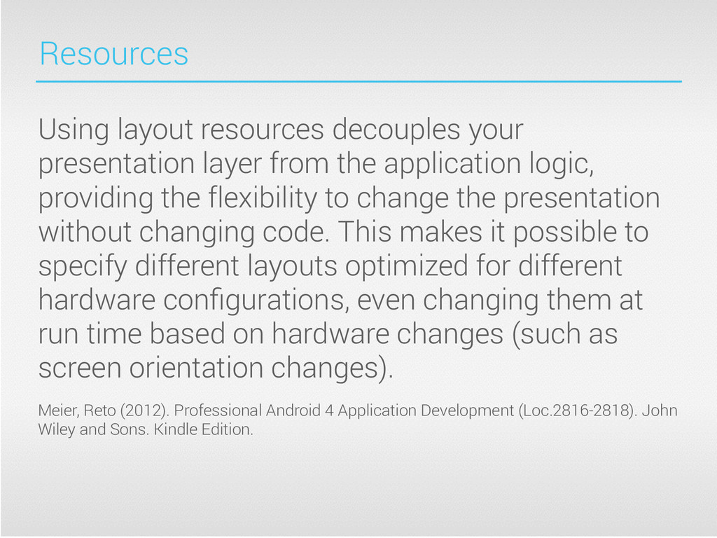 Resources Using layout resources decouples your...