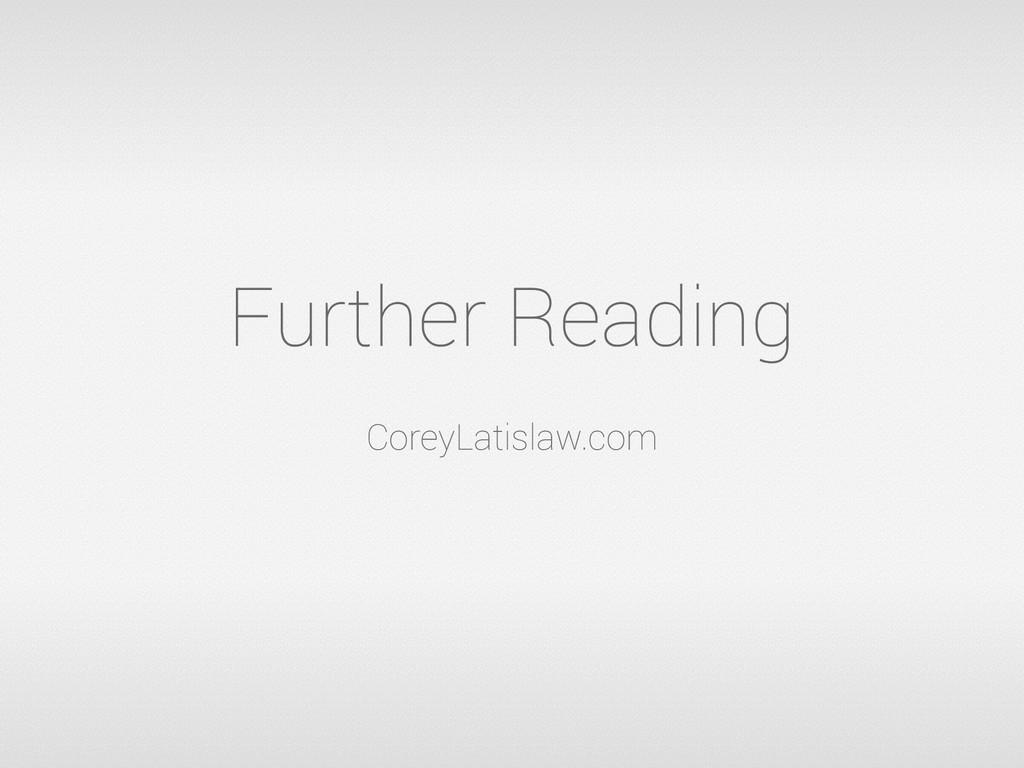 Further Reading CoreyLatislaw.com