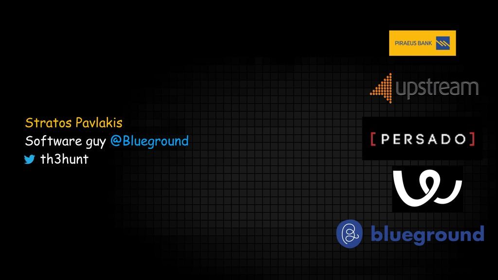Stratos Pavlakis Software guy @Blueground th3hu...
