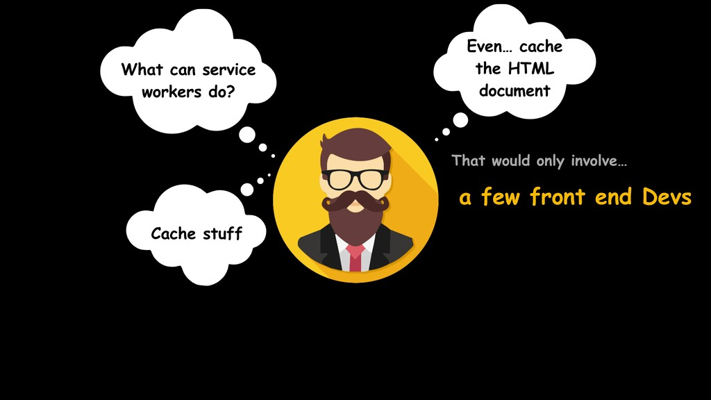 What can service workers do? a few front end De...