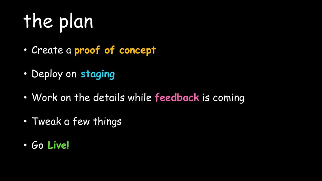 the plan • Create a proof of concept • Deploy o...