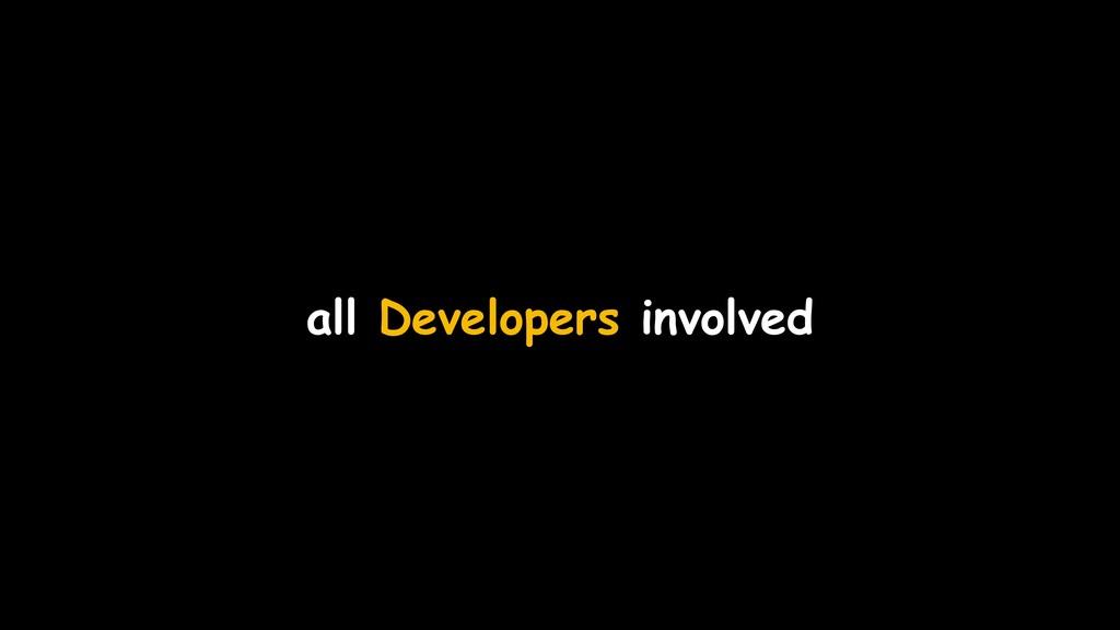 all Developers involved