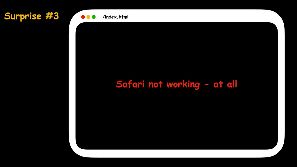 Surprise #3 /index.html Safari not working - at...
