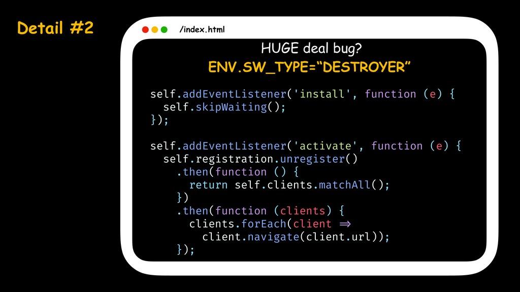 Detail #2 /index.html HUGE deal bug? ENV.SW_TYP...