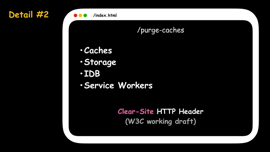 Detail #2 /index.html /purge-caches •Caches •St...