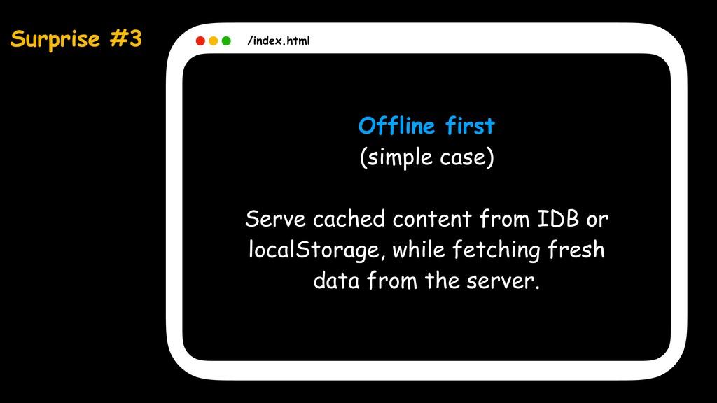 Surprise #3 /index.html Offline first (simple c...