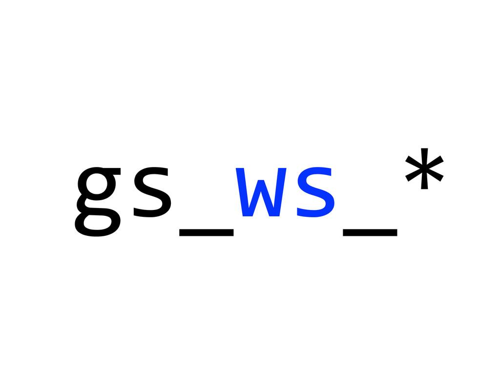 gs_ws_*