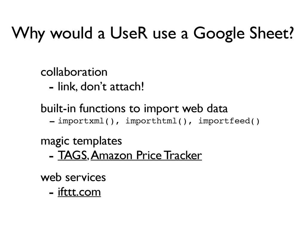 Why would a UseR use a Google Sheet? collaborat...