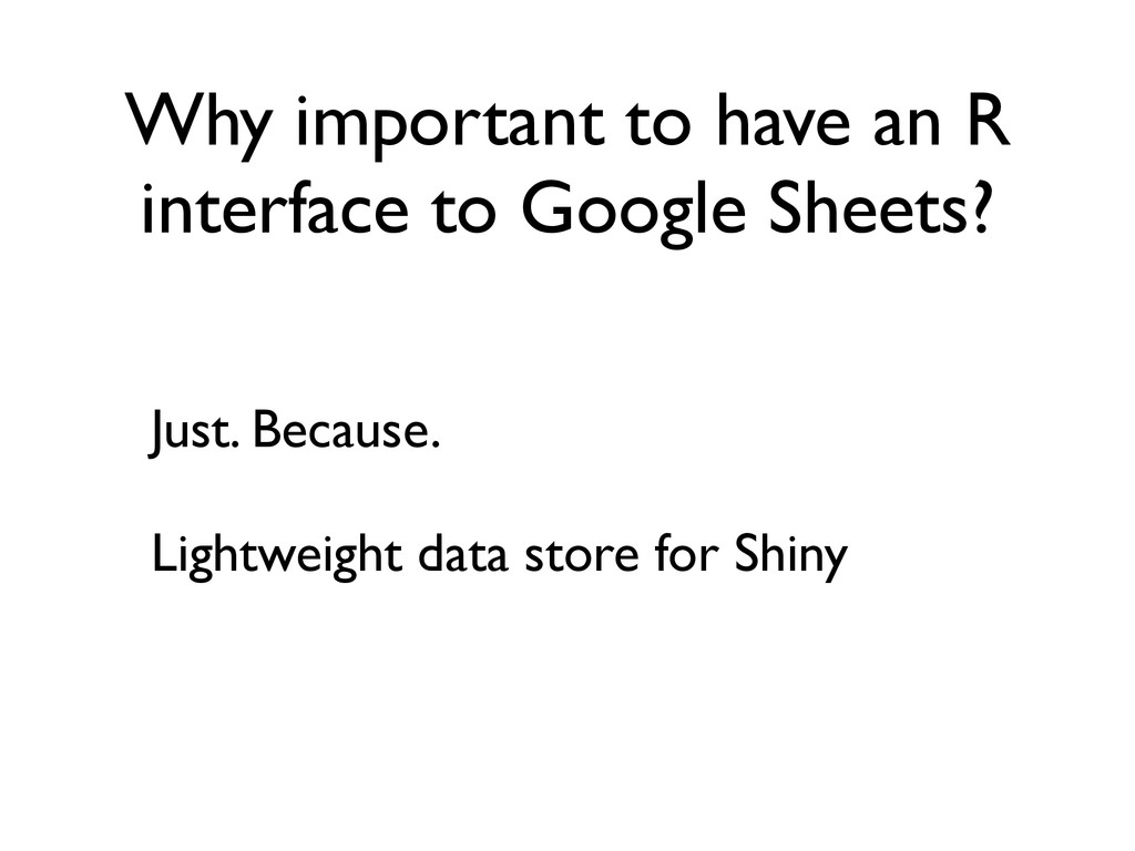 Why important to have an R interface to Google ...