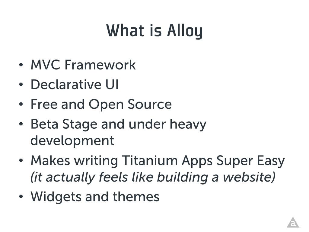 What is Alloy • MVC Framework • Declarative U...