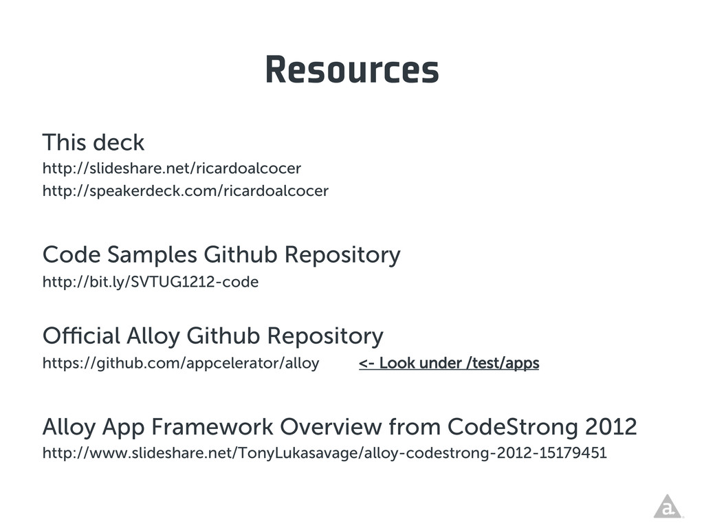 Resources This deck http://slideshare.net/ricar...