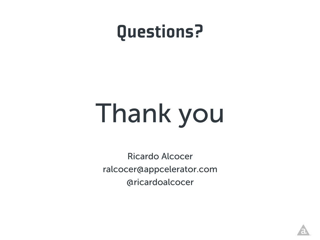 Questions? Thank you Ricardo Alcocer ralcocer@a...