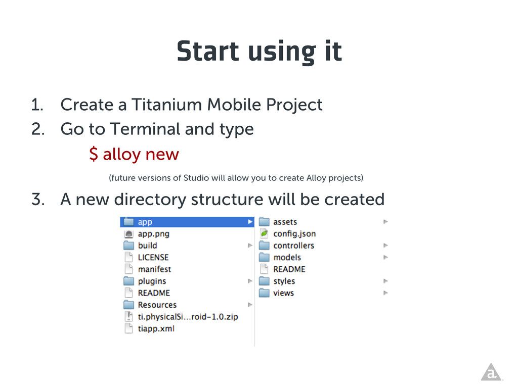 Start using it 1. Create a Titanium Mobile Pro...