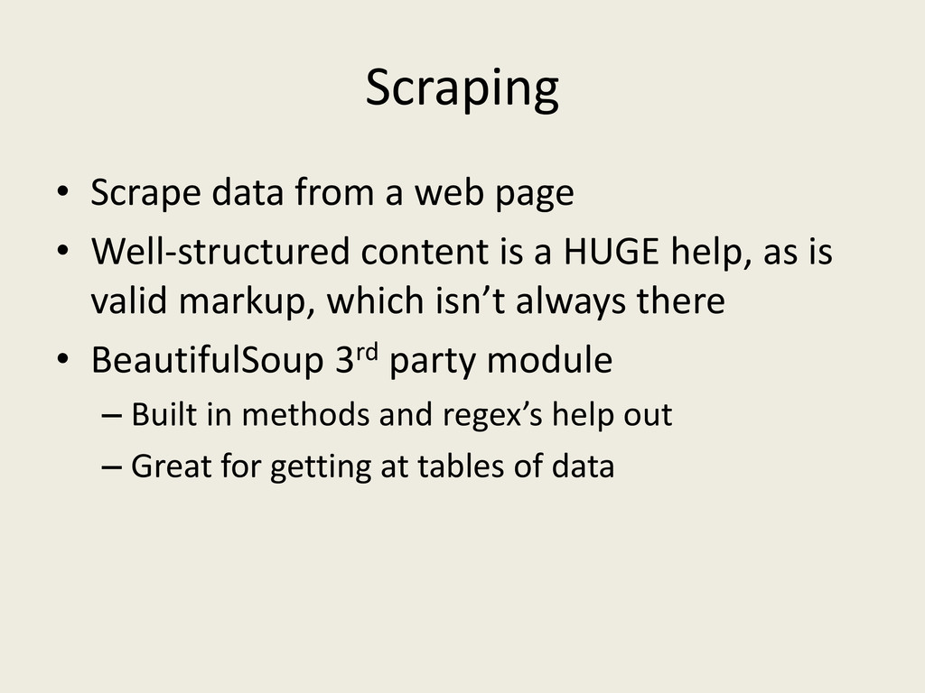 Scraping • Scrape data from a web page • Well-s...