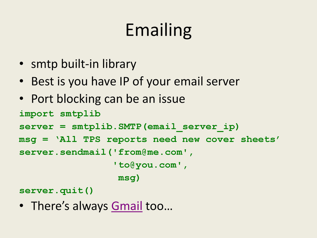 Emailing • smtp built-in library • Best is you ...
