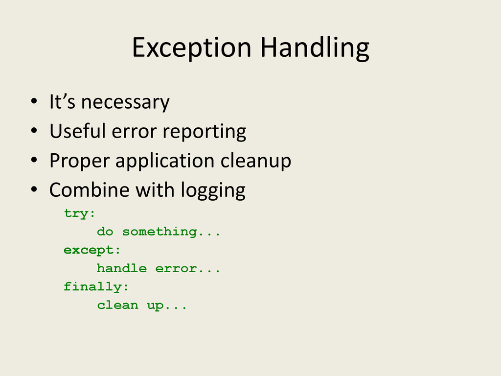 Exception Handling • It's necessary • Useful er...