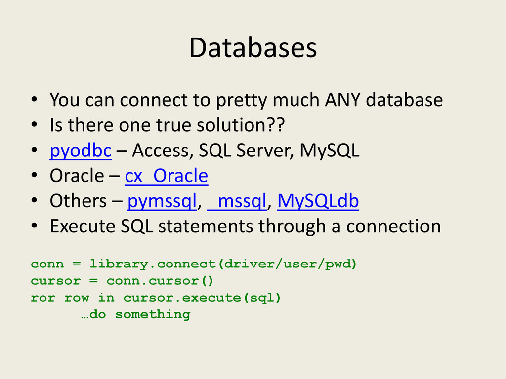 Databases • You can connect to pretty much ANY ...