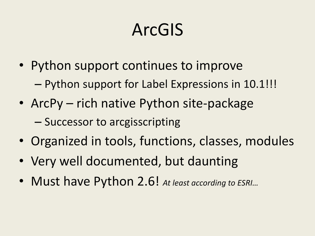 ArcGIS • Python support continues to improve – ...