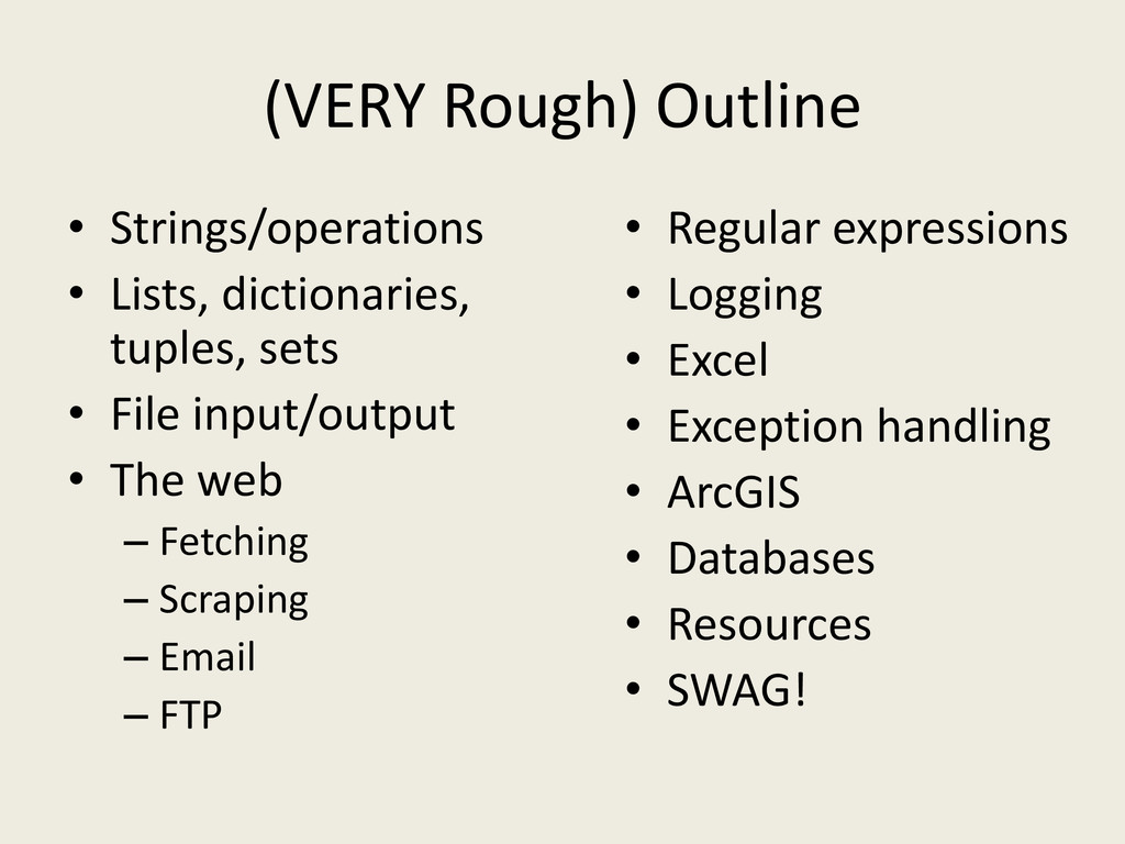 (VERY Rough) Outline • Strings/operations • Lis...