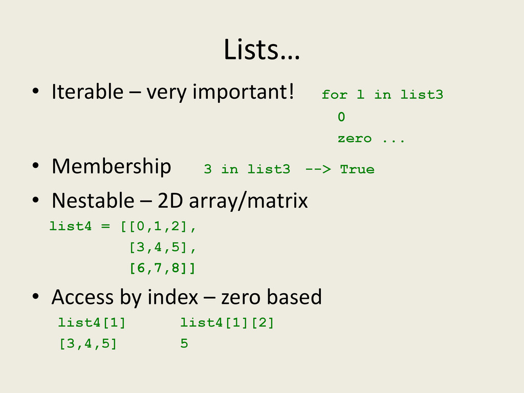 Lists… • Iterable – very important! for l in li...