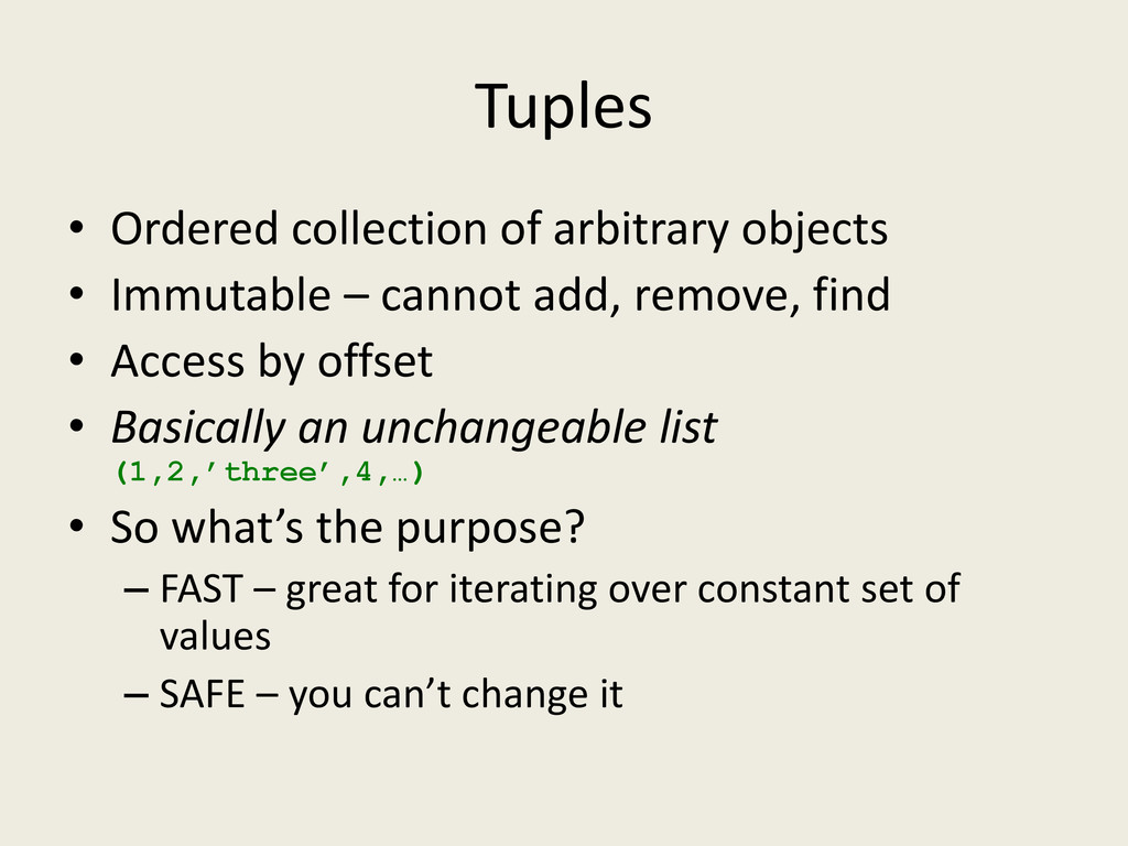 Tuples • Ordered collection of arbitrary object...