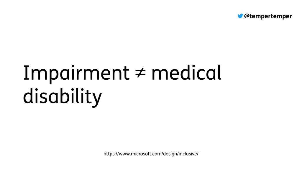 @tempertemper Impairment ≠ medical disability h...