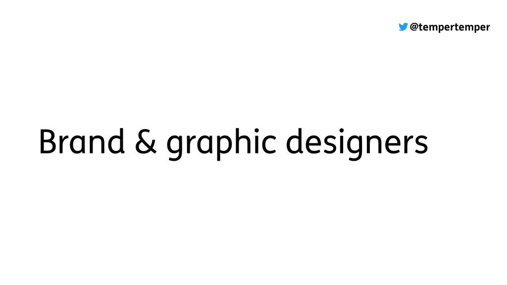 @tempertemper Brand & graphic designers