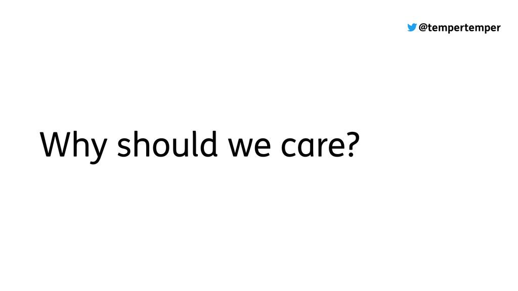 @tempertemper Why should we care?