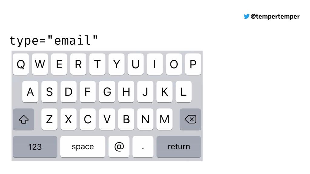 "@tempertemper type=""email"""