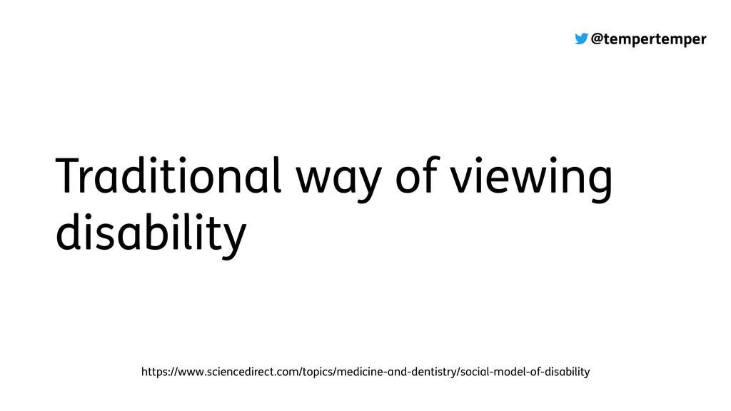 @tempertemper Traditional way of viewing disabi...