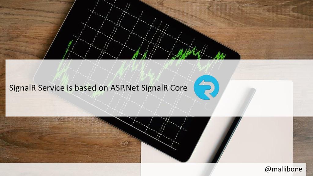 @mallibone SignalR Service is based on ASP.Net ...