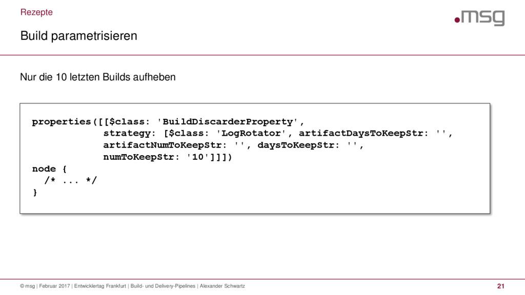 Rezepte Build parametrisieren © msg   Februar 2...