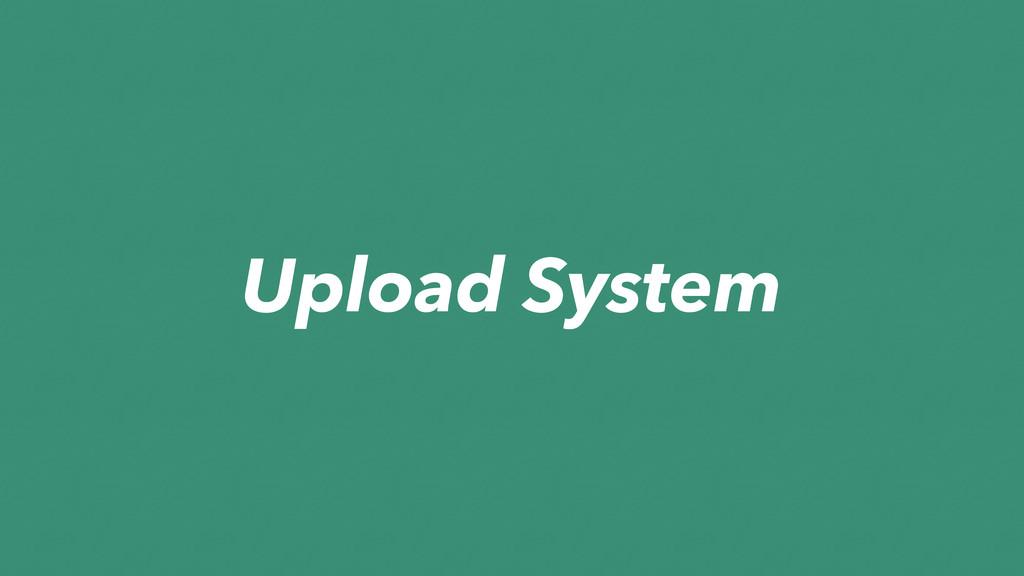 Upload System