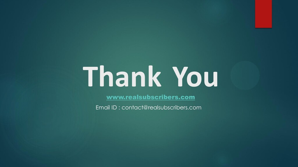 Thank You www.realsubscribers.com Email ID : co...