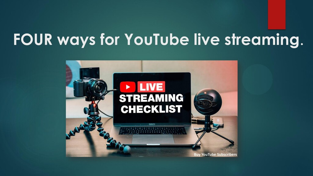 FOUR ways for YouTube live streaming.