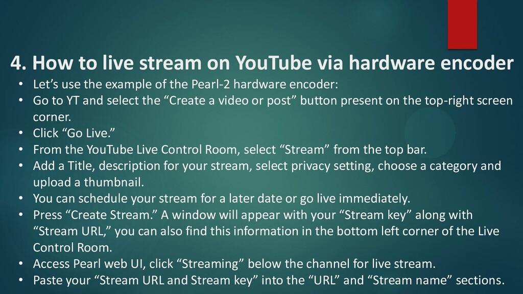 4. How to live stream on YouTube via hardware e...