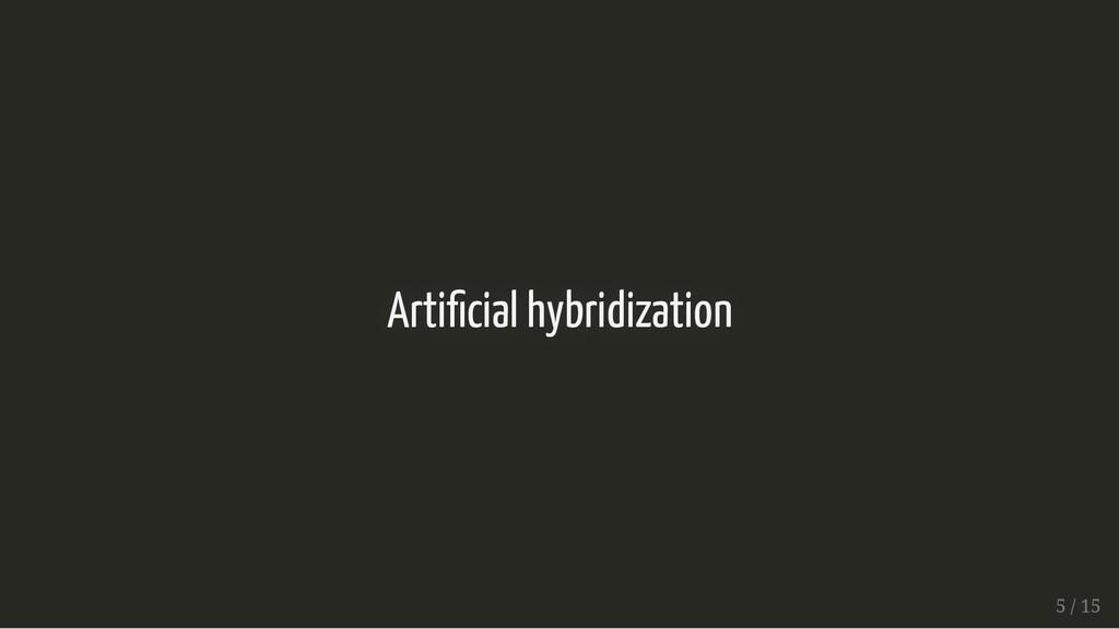 Arti cial hybridization Arti cial hybridization...
