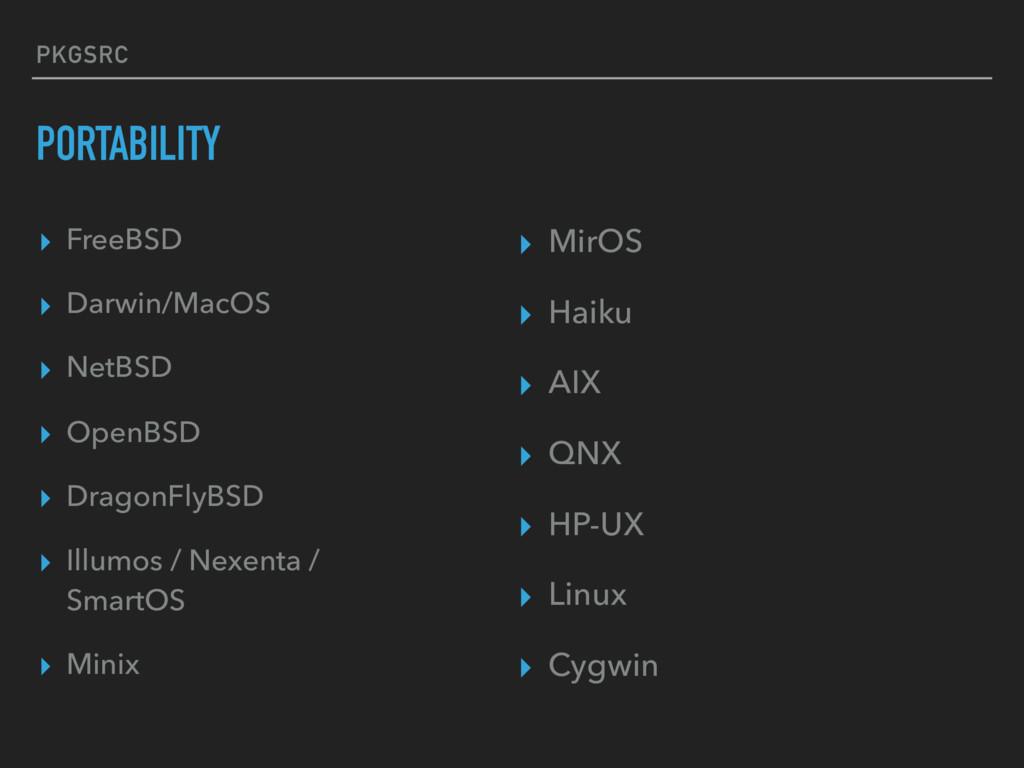 PKGSRC PORTABILITY ▸ FreeBSD ▸ Darwin/MacOS ▸ N...