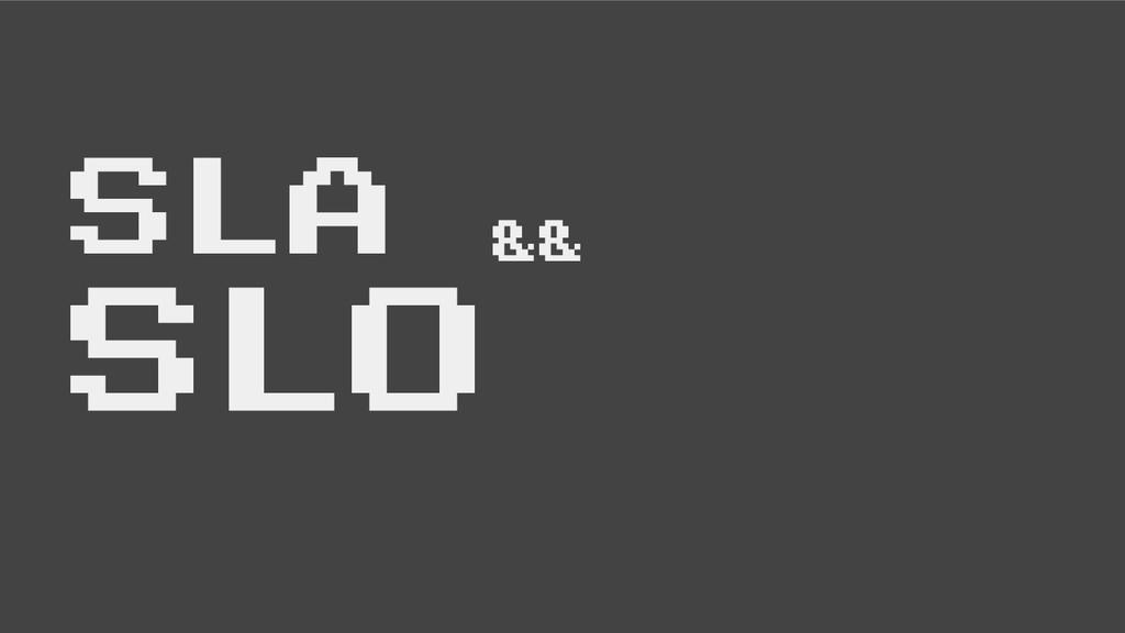 SLA && SLO