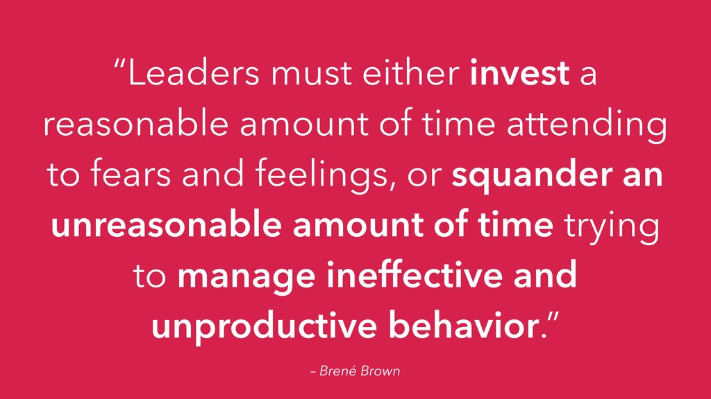 "– Brené Brown ""Leaders must either invest a rea..."