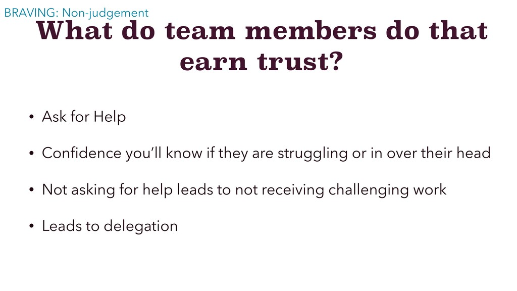 What do team members do that earn trust? • Ask ...
