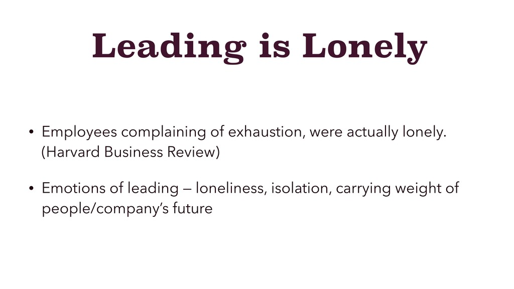 Leading is Lonely • Employees complaining of ex...