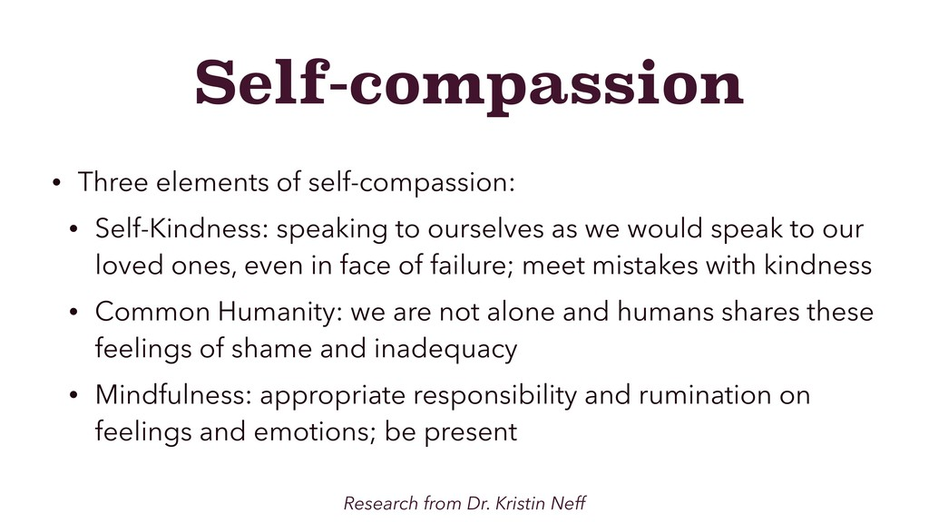 Self-compassion • Three elements of self-compas...
